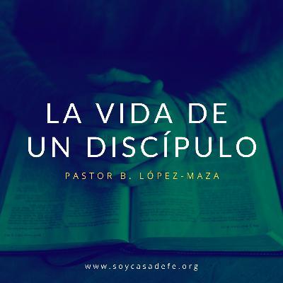 La Vida de un Discípulo