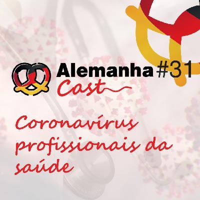 #31 Coronavírus – Episódio 2: profissionais da saúde