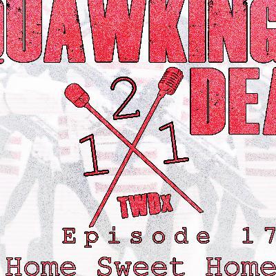 "[Episode 121] Season 10, Episode 17 of The Walking Dead, ""Home Sweet Home"""