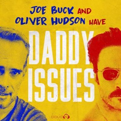 """Introducing """"Joe Buck and Oliver Hudson Have Daddy Issues"""""""