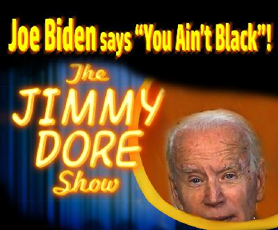 "Biden says ""You Ain't Black!"""