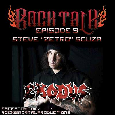 "Rock Talk Episode 9: Steve ""Zetro"" Souza - Exodus"