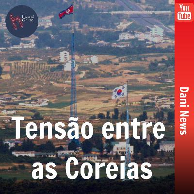 Tensão entre as Coreias (Dani News)
