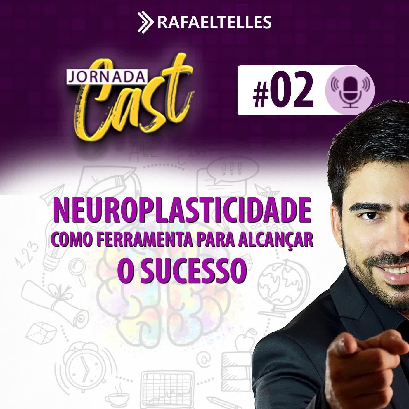 #2 - Neuroplasticidade como ferramenta para alcançar o Sucesso