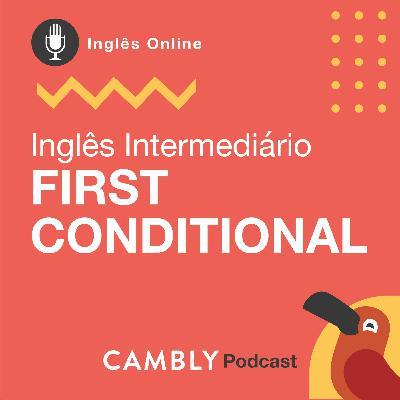 Ep.133 - First Conditional | Inglês Intermediário