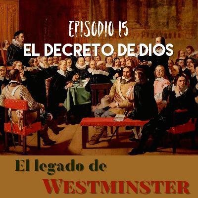 Episodio 15 - El Decreto de Dios