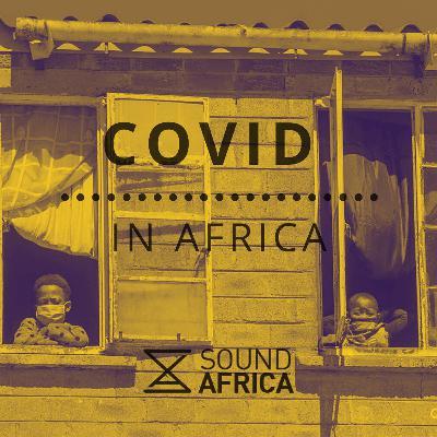 Covid in Africa Episode 14