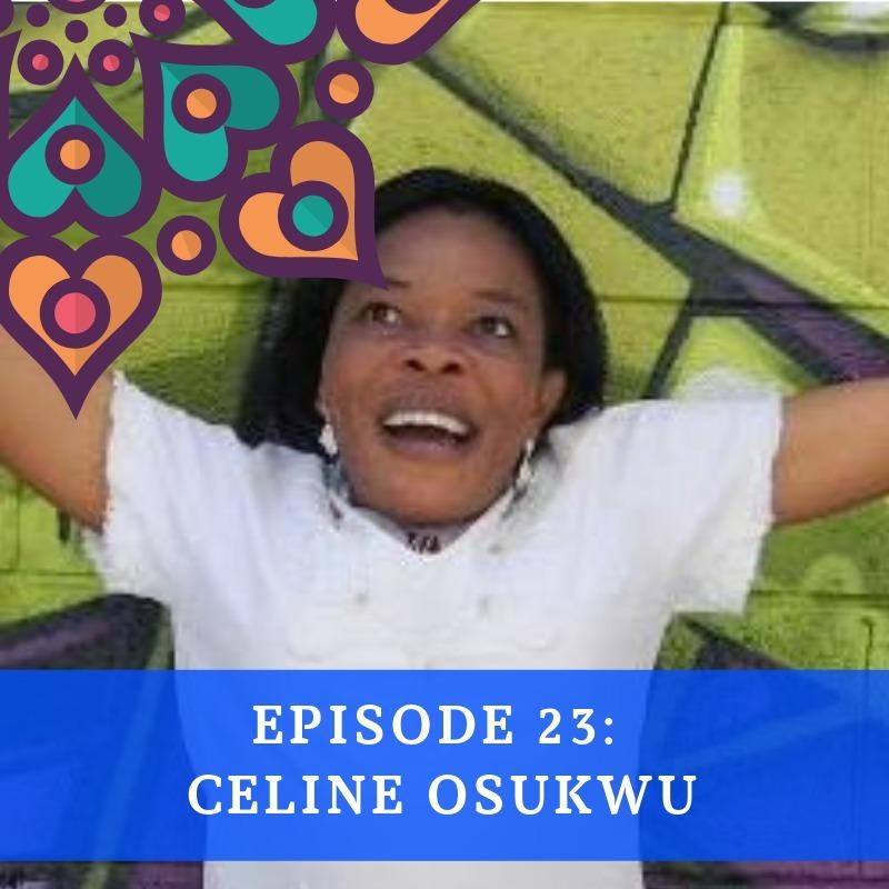 Episode 23 - Celine Osukwu