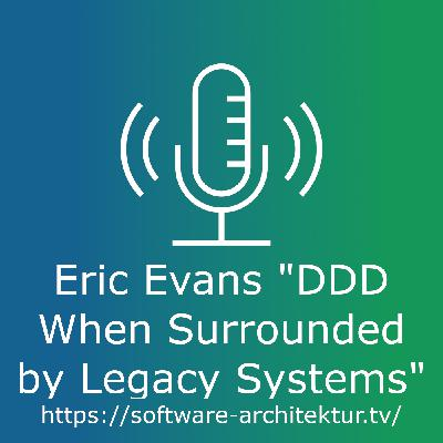 "Eric Evans ""Getting Started with DDD When Surrounded by Legacy Systems"""