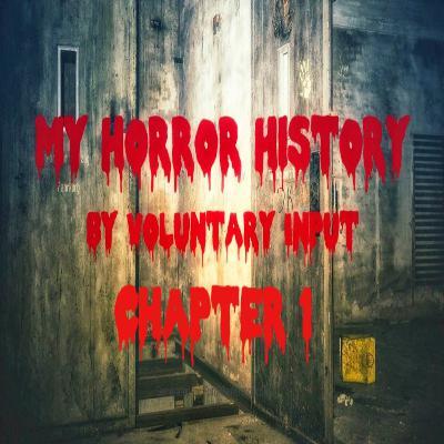 My Horror History - Chapter 1