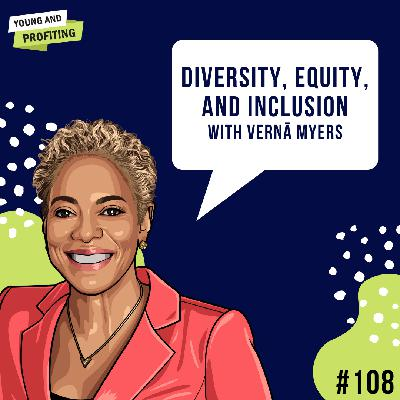 #108: Diversity, Equity, and Inclusion with Vernā Myers