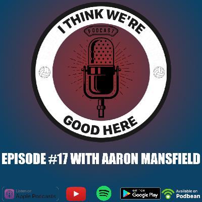 #17 - Aaron Mansfield: The Brain