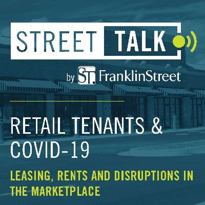 Retail Tenants & COVID-19: Leasing, Rents & Disruptions in the Marketplace