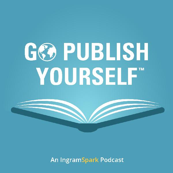 Go publish yourself an ingramspark podcast the self publishing landscape solutioingenieria Gallery