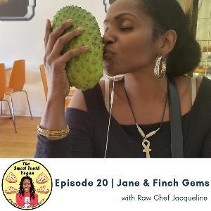Episode 20 - Jane & Finch Gems