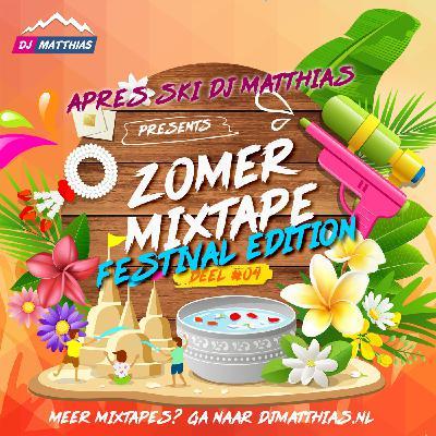 Zomer Mixtape 2021 - Deel #04 - Festival Edition