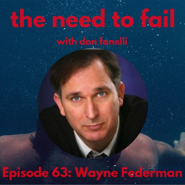 Episode 63: Wayne Federman