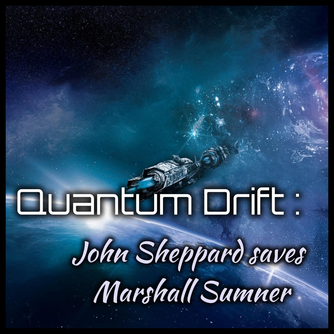 Quantum Drift: John Sheppard Saves Marshall Sumner