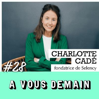 #28 l Charlotte Cadé : elle révolutionne la déco de seconde main