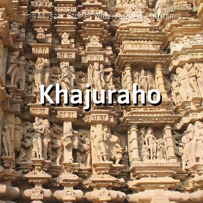 75: Khajuraho with Tarun & Pournima