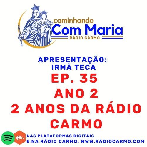 Rádio Carmo   Caminhando com Maria #35 - 129 Anos do Colégio d 2 anos da Rádio Carmo - Irmã Teca