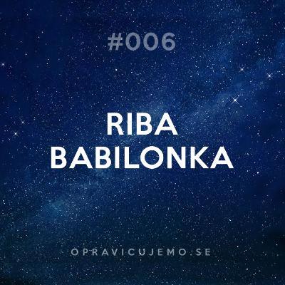 006: Riba babilonka