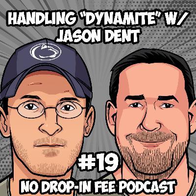 """#19 - Handling """"Dynamite"""" w/ Jason Dent"""