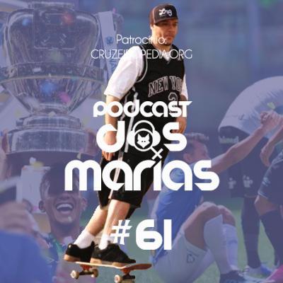 Podcast das Marias #61 - Dias de Luta, Dias de Glória
