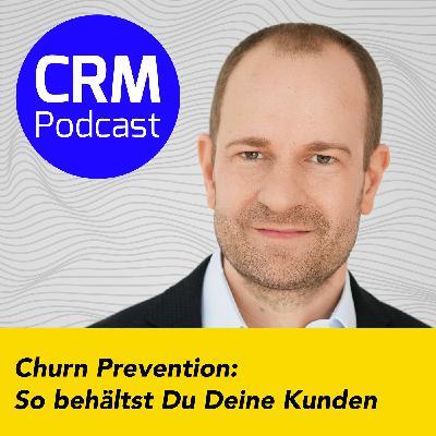 (#5) Churn Prevention: So behältst Du Deine Kunden