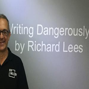 Episode 9 - INTERVIEW: Writing Dangerously with artist Richard Lees September 2018