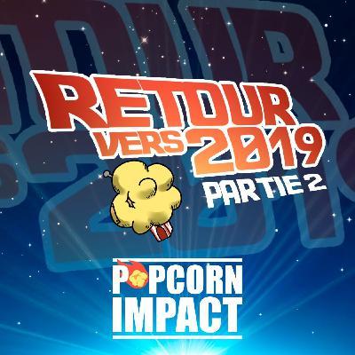 #057 - Retour vers 2019 - Partie 2