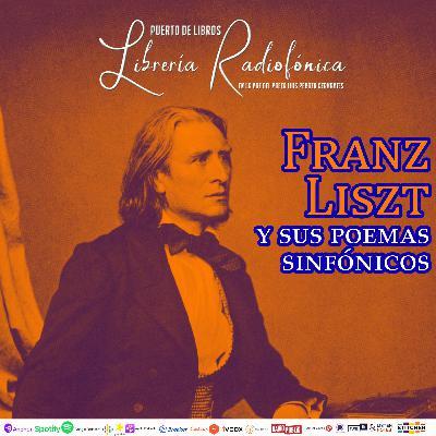 #215: Franz Liszt y sus poemas sinfónicos
