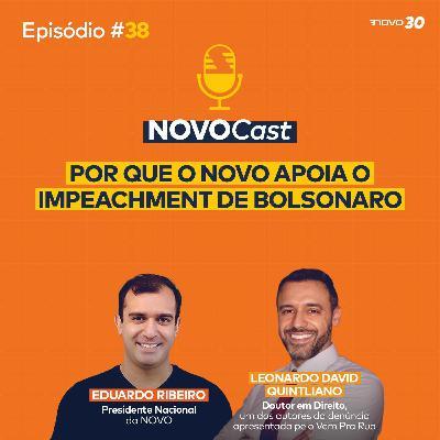 #38 POR QUE O NOVO APOIA O IMPEACHMENT DE BOLSONARO