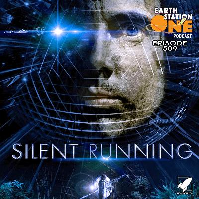 The Earth Station One Podcast - Silent Running
