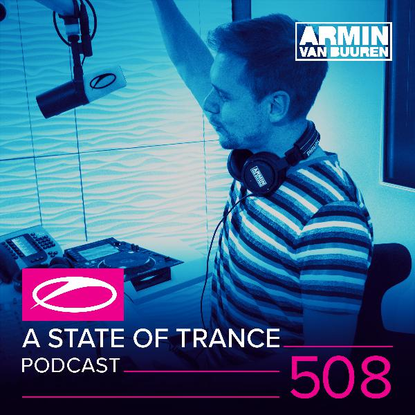 A State of Trance Official Podcast Episode 508