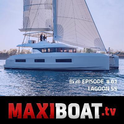 #1 - Le nouveau LAGOON 55, un catamaran d'exception !
