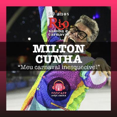 Ep. 17 - Milton Cunha - Meu Carnaval Inesquecível