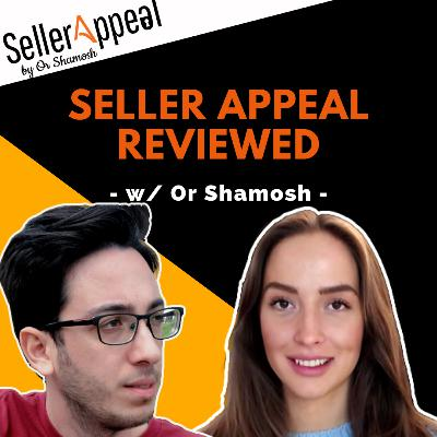 #27 - SellerAppeal Review w/ Or Shamosh   Amazon Suspension Appeal Service