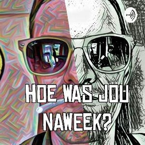 Hoe was jou naweek? podcast 2019-03-05