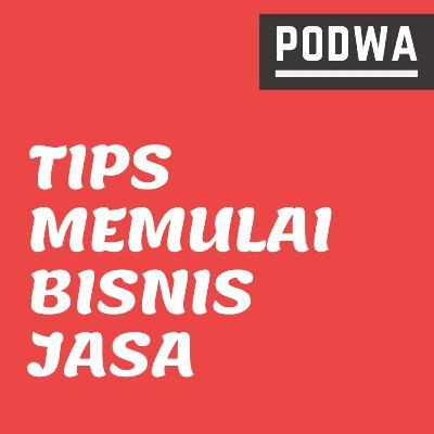 Cara Memulai Bisnis Jasa | 5 Tips yang Harus Kamu Coba - PODWA Waisy Alqi Ep. #22
