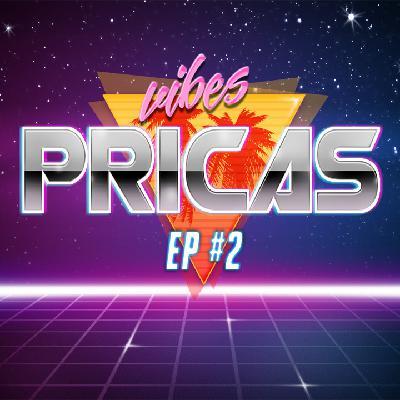 Pricas Vibes EP#02 - 12/05/2020