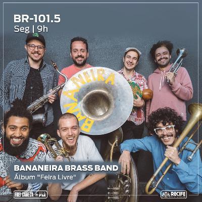"""BR 101.5 - Bananeira Brass Band fala sobre o álbum """"Feira Livre"""""""