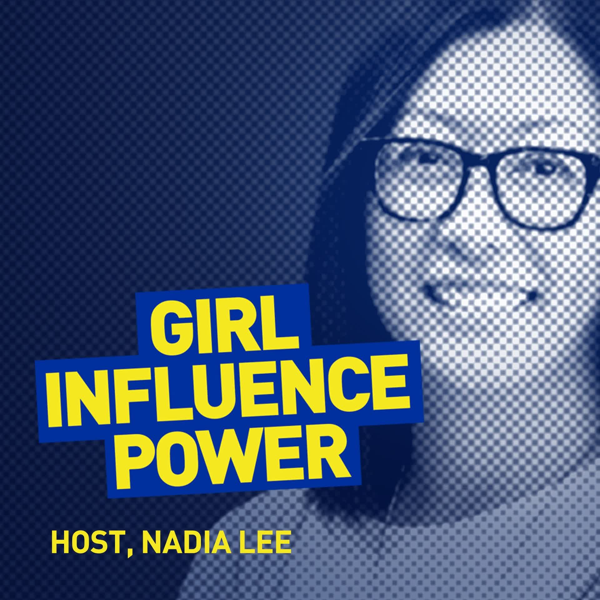 Girl Influence Power:Nadia Lee