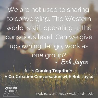 Coming Together: A Co-Creation Conversation with Bob Jayco