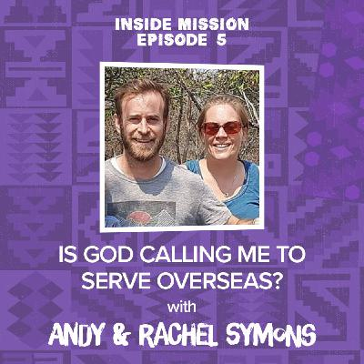 Is God calling me to serve overseas? with Andy & Rachel Symons