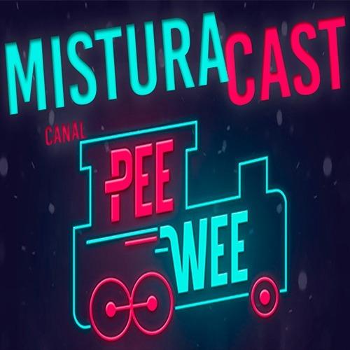 MisturaCast - Canal PeeWee