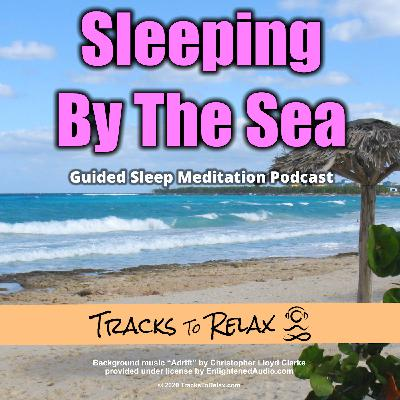 Sleeping by the Sea - Sleep Meditation Podcast