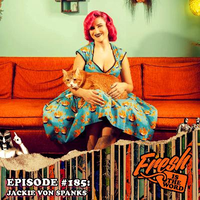 Episode #185: Jackie Von Spanks is a Pin-Up Girl and also does Horror and Pin-Up Illustrations