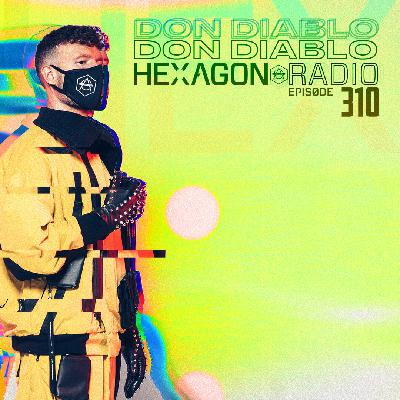 Don Diablo Hexagon Radio Episode 310