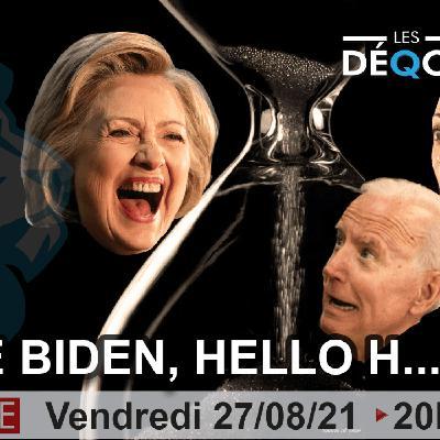 Bye Bye Biden ! Hello H… - 27/08/21